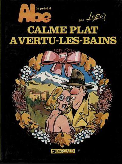 ABEL DOPEULAPEUL - Calme plat à Vertu-les-bains  - Tome 4 - Grand format