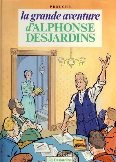 ALPHONSE DESJARDINS (LA GRANDE AVENTURE) - Tome 1  - Tome 1 - Grand format