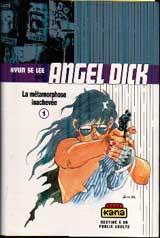 ANGEL DICK - La métamorphose inachevée  - Tome 1 - Moyen format