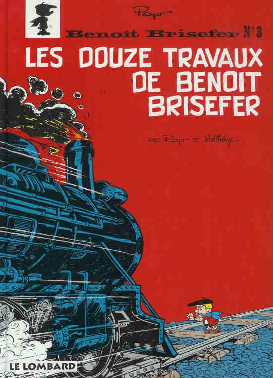 BENOÎT BRISEFER - Les douze travaux de Benoit Brisefer  - Tome 3 (b) - Grand format