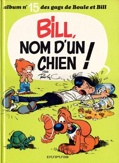 BOULE ET BILL -1- - Bill nom d'un chien !  - Tome 15 - Grand format