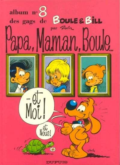 BOULE ET BILL -1- - Papa, Maman, Boule et moi  - Tome 8 (b) - Grand format