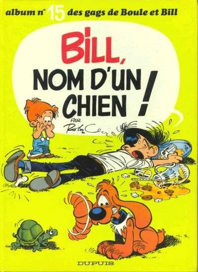 BOULE ET BILL -1- - Bill nom d'un chien  - Tome 15 (c) - Grand format