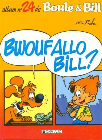 BOULE ET BILL -1- - Bwouf Allo Bill?  - Tome 24 - Grand format