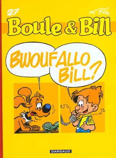 Boule et Bill -2- (Edition actuelle)  -  Bwouf Allo Bill ?  - Tome 27 (Fan)