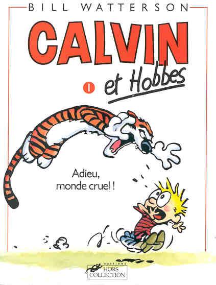 CALVIN ET HOBBES - Adieu, monde cruel !  - Tome 1 (a) - Grand format