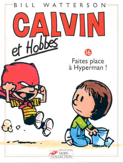 CALVIN ET HOBBES - Faites place à Hyperman !  - Tome 16 - Grand format
