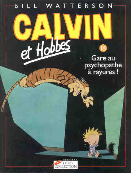 CALVIN ET HOBBES - Gare au psychopathe à rayures !  - Tome 18 - Grand format