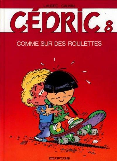 CÉDRIC - Comme sur des roulettes  - Tome 8 - Grand format