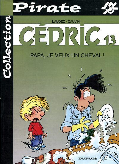 CÉDRIC - Papa, je veux un cheval !  - Tome 13 (Pir) - Grand format