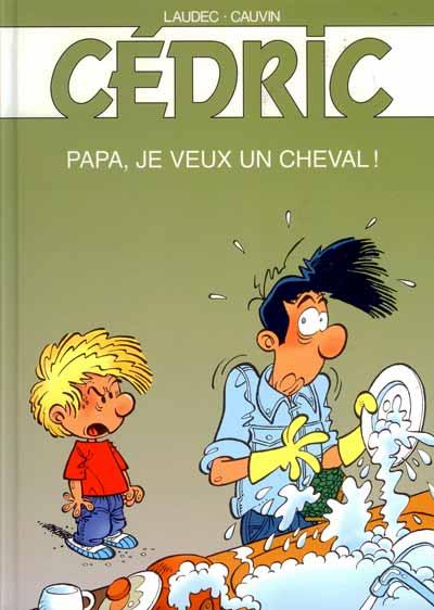 CÉDRIC - Papa, je veux un cheval !  - Tome 13 (FL) - Grand format