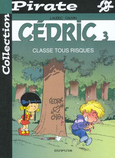 CÉDRIC - Classe tous risques  - Tome 3 (Pir) - Grand format