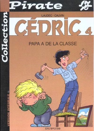 CÉDRIC - Papa a de la classe  - Tome 4 (pir) - Grand format