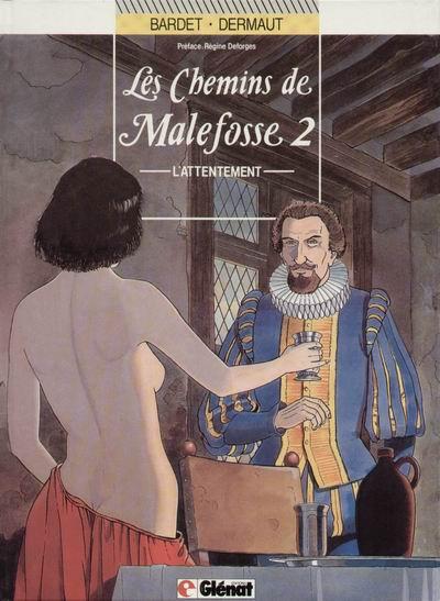 CHEMINS DE MALEFOSSE (LES) - L'attentement  - Tome 2 (a) - Grand format