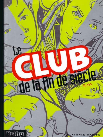 CLUB DE LA FIN DE SIÈCLE (LE) - Le club de la fin de siècle - Grand format