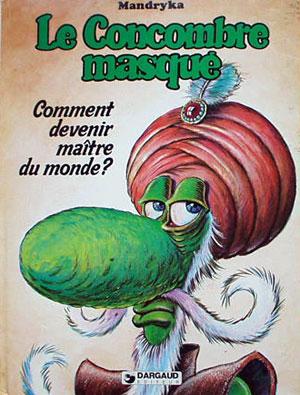 CONCOMBRE MASQUÉ (LE) - Comment devenir maître du monde  - Tome 3 - Grand format