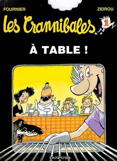 CRANNIBALES (LES) - A table!  - Tome 1 - Grand format