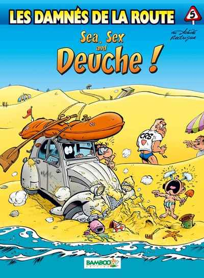 Damnés de la route (Les)  -  Sea, sex and deuche !  - Tome 5