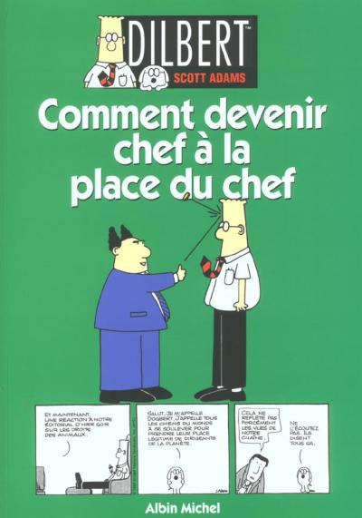 DILBERT - Comment devenir chef à la place du chef  - Tome 3 - Grand format