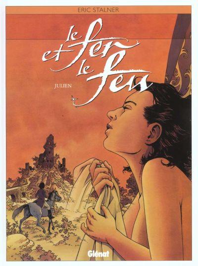 FER ET LE FEU (LE) - Julien  - Tome 4 - Grand format