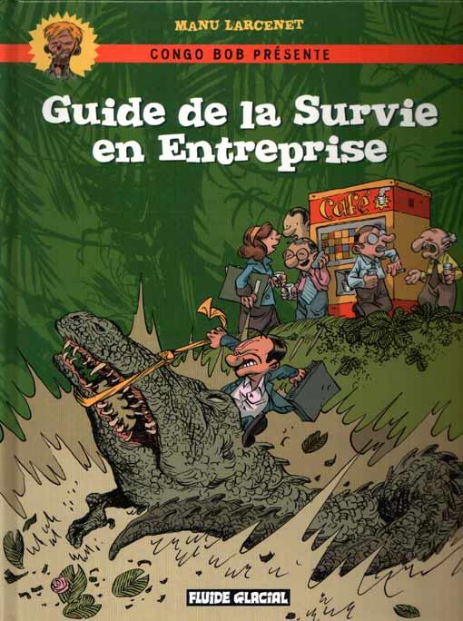 GUIDE DE LA SURVIE EN ENTREPRISE - Guide de la survie en entreprise - Grand format