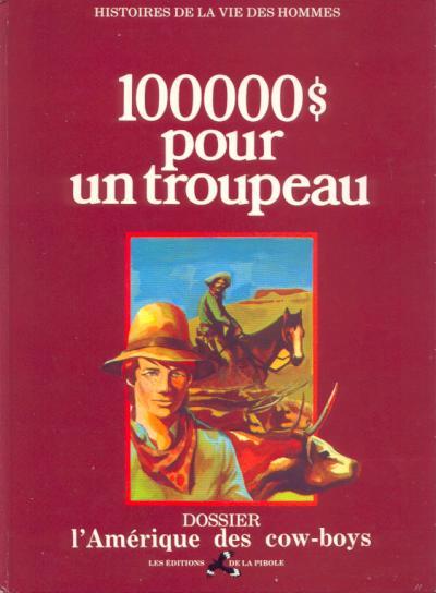 HISTOIRES DE LA VIE DES HOMMES - 100000$ pour un troupeau  - Tome 5 - Grand format