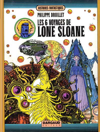 LONE SLOANE - Les six voyages de Lone Sloane  - Tome 2 - Grand format
