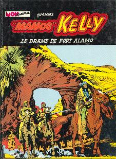 MANOS KELLY - Le drame de fort alamo  - Tome 1 - Grand format