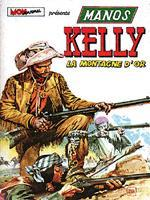MANOS KELLY - La montagne d'or  - Tome 2 - Grand format