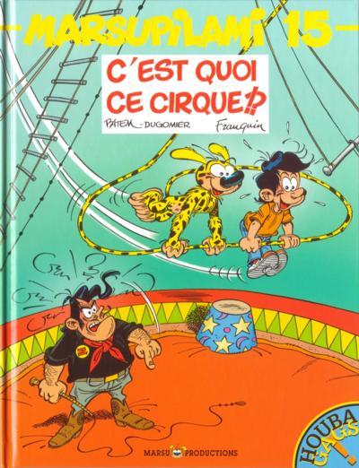MARSUPILAMI - C'est quoi ce cirque !?  - Tome 15 - Grand format