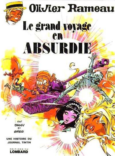 OLIVIER RAMEAU - Le grand voyage en Absurdie  - Tome 5 - Grand format