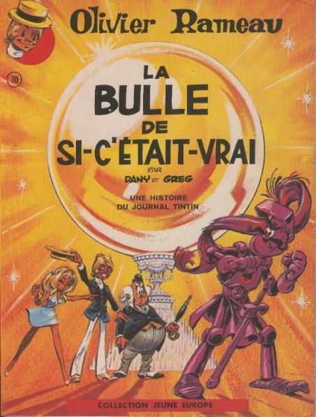OLIVIER RAMEAU - La bulle de si-c'était-vrai  - Tome 2 (a) - Grand format
