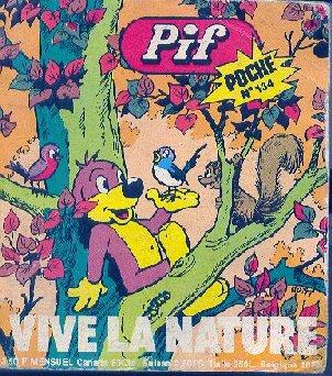 PIF POCHE - Vive la nature  - Tome 134 - Moyen format
