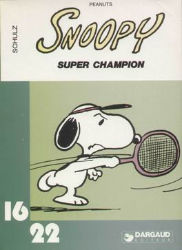 SNOOPY (16/22) - Super champion  - Tome 1 (60) - Grand format