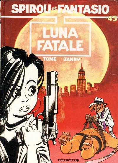 SPIROU ET FANTASIO - Luna fatale  - Tome 45 - Grand format