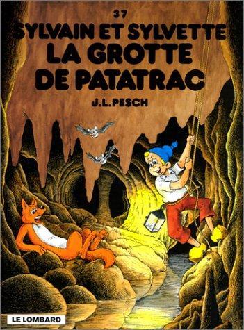 SYLVAIN ET SYLVETTE - La grotte de Patatrac  - Tome 37 - Grand format