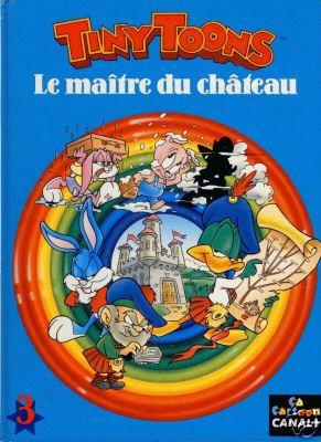 TINY TOONS - Le maître du château  - Tome 3 - Grand format