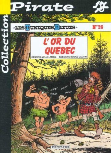 TUNIQUES BLEUES (LES) - L'or du Québec  - Tome 26 (pir) - Grand format