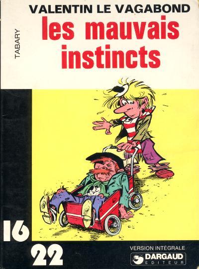 VALENTIN LE VAGABOND (16/22) - Les mauvais instincts  - Tome 1 (2) - Grand format