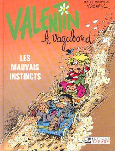 VALENTIN LE VAGABOND - Les mauvais instincts  - Tome 1 - Grand format