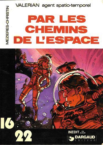 VALÉRIAN (16/22) - Par les chemins de l'espace  - Tome 4 (54) - Grand format