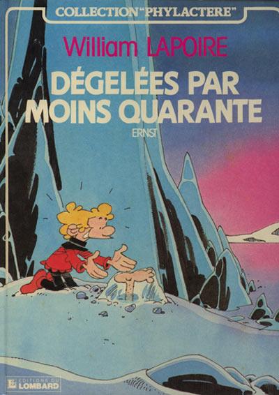 WILLIAM LAPOIRE - Dégélées par moins quarante  - Tome 3 - Grand format
