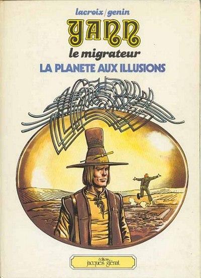 YANN LE MIGRATEUR - La planète aux illusions  - Tome 1 - Grand format